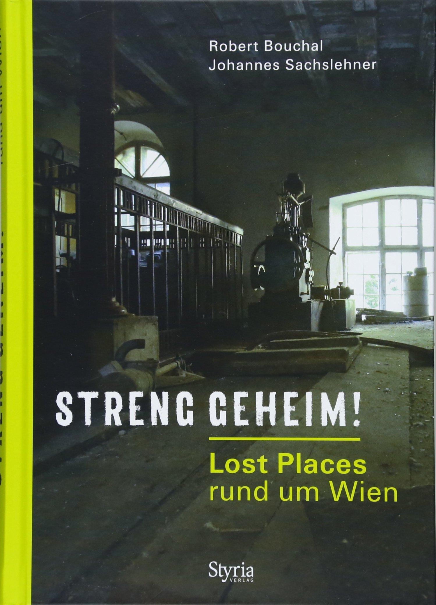 Streng geheim!: Lost Places rund um Wien: Amazon.de: Robert Bouchal ...