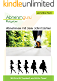 Abnehmen mit dem Schrittzähler: Schritt für Schritt zur Wunschfigur (Abnehmguru 3)