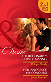 The Billionaire's Bedside Manner / Her Innocence, His Conquest: The Billionaire's Bedside Manner / Her Innocence, His Conquest (Mills & Boon Desire) (Mills and Boon Desire)