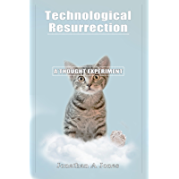 Technological Resurrection: A Thought Experiment