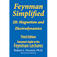 Feynman Lectures Simplified 2B: Magnetism & Electrodynamics (Everyone's Guide to the Feynman Lectures on Physics Book 6)