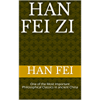 Han Fei Zi 韩非子: One of the Most Important Philosophical Classics in ancient China (100 Books of Ancient China Classics…
