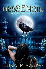Messenger: When the Raven Calls, Listen! Kindle Edition