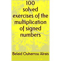 100 solved exercises of the multiplication of signed numbers (English Edition)