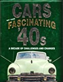 Cars of the Fascinating '40s: A Decade of Challenges and Changes