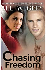 Chasing Freedom: The Prequel (Against All Enemies Book 3) Kindle Edition