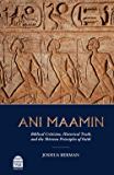 Ani Maamin: Biblical Criticism, Historical Truth, and the Thriteen Principals of Faith