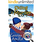 Skiing is Murder (McKinley Mysteries: Short & Sweet Cozies Book 10)
