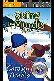 Skiing is Murder (McKinley Mysteries: Short & Sweet Cozies Book 10)