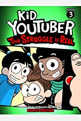 Kid Youtuber 3: The Struggle is Real (a hilarious adventure for children ages 9-12): From the Creator of Diary of a 6th Grade Ninja Kindle Edition