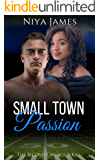 Small Town Passion: Bad Boy BWWM Romance (The Second Chance Book 2)