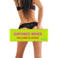 Exposed Wives Volume Eleven: Bisexual and dogging wives (English Edition)