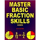 Master Basic Fraction Skills Workbook