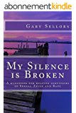 My Silence is Broken: Helping Survivors of Sexual Abuse and Rape - It was not your fault (English Edition)