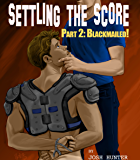 Settling the Score -- Part 2: Blackmailed!