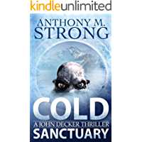 Cold Sanctuary: An Action-Packed Thriller (The John Decker Supernatural Thriller Series Book 2)