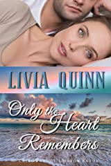 Only the Heart Remembers: A novel of intrigue danger and desire (Calloways of Rainbow Bayou Book 3) Kindle Edition