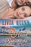 Only the Heart Remembers: A small town romantic suspense (Calloways of Rainbow Bayou Book 3)