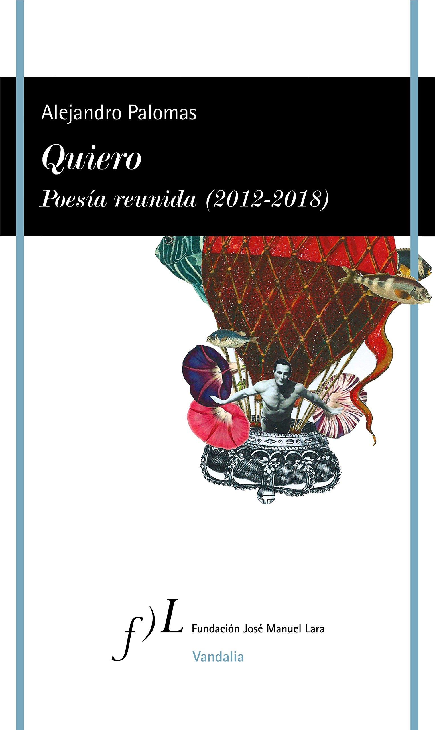 Poesía reunida (2012-2018) (VANDALIA): Amazon.es: Alejandro Palomas: Libros