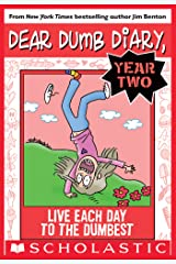 Live Each Day to the Dumbest (Dear Dumb Diary Year Two #6) Kindle Edition