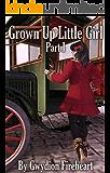 Grown Up Little Girl Part 1