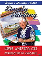 Simply Painting Using Watercolors & An Introduction to Seascapes