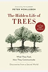 The Hidden Life of Trees: What They Feel, How They Communicate―Discoveries from A Secret World Hardcover