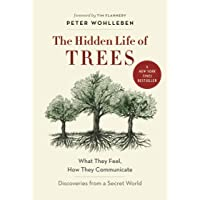 The Hidden Life of Trees: What They Feel, How They Communicate―Discoveries from...