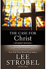 The Case for Christ Student Edition: A Journalist's Personal Investigation of the Evidence for Jesus (Case for … Series for Students) Kindle Edition