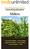 Millets: A Crop of Multiple Uses and Incomes (Farm Diversification Book 1)