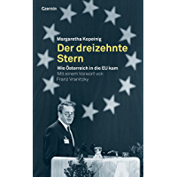 Der dreizehnte Stern: Wie Österreich in die EU kam (German Edition)