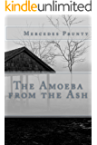 The Amoeba from the Ash