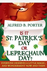 IS IT ST. PATRICK'S DAY OR LEPRECHAUN DAY? Kindle Edition