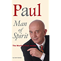 Paul Man of Spirit: The World of Paul Jacobs