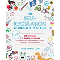The Self-Regulation Workbook for Kids: CBT Exercises and Coping Strategies to Help Children Handle Anxiety, Stress, and…