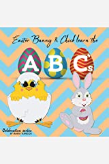 Easter Bunny & Chick learn the ABC's: Learn the alphabet Easter picture book. Ages 2-7 for toddlers, preschool & kindergarten kids. (Celebration) Kindle Edition