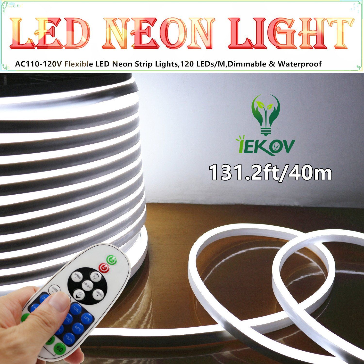 LED NEON LIGHT, IEKOV™ AC 110-120V Flexible LED Neon Strip Lights, 120 LEDs/M, Dimmable, Waterproof 2835 SMD LED Rope Light + Remote Controller for Home Decoration (131.2ft/40m, White)