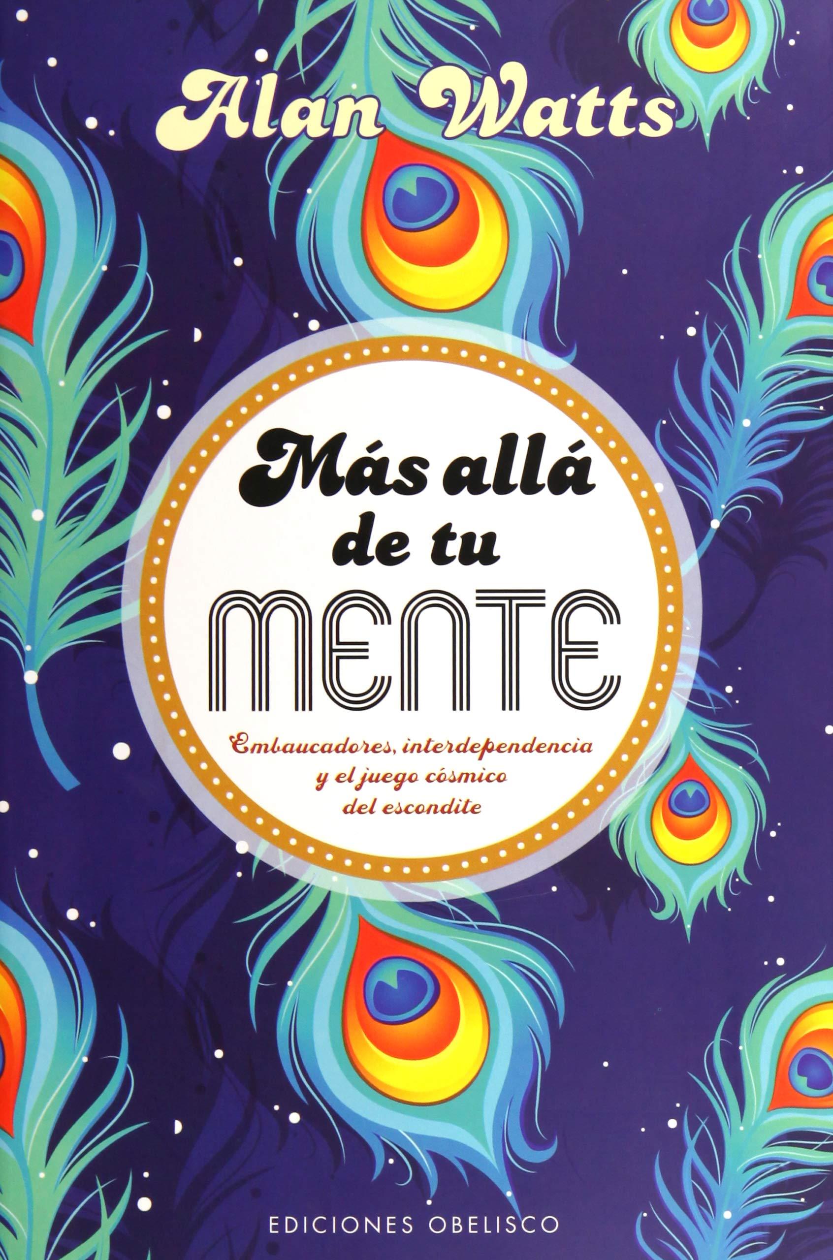 Más allá de tu mente (PSICOLOGÍA): Amazon.es: WATTS, ALAN, TARRAGÓ GALLIFA, DIANA: Libros