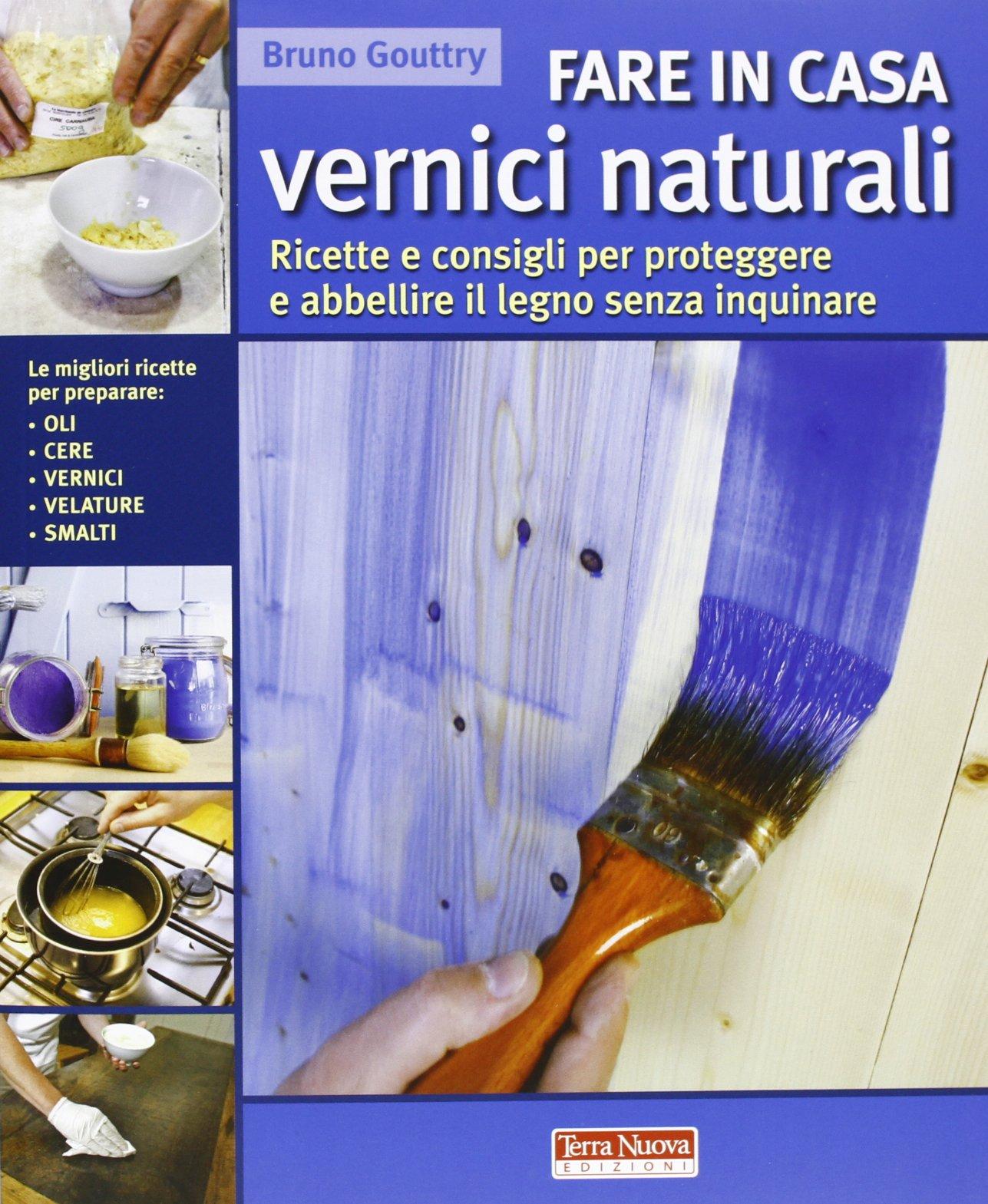 Ricette E Consigli Per Proteggere Abbellire Il Legno Senza Inquinare Italian Paperback