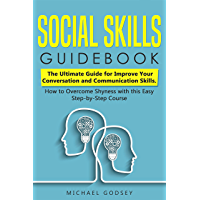 Social Skills Guidebook: The Ultimate Guide for Improve Your Conversation and Communication Skills. How to Overcome Shyness with this Easy Step-by-Step Course (English Edition)