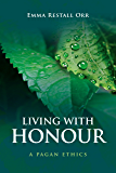 Living With Honour: A Pagan Ethics