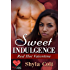 Sweet Indulgence : A Red Hot Valentine Story