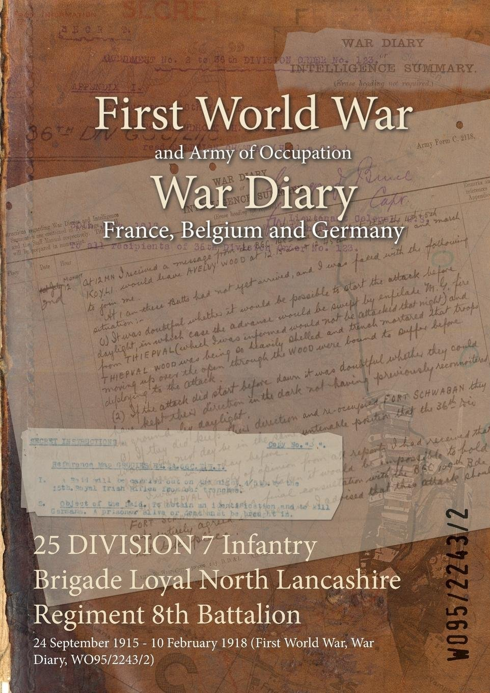Download 25 Division 7 Infantry Brigade Loyal North Lancashire Regiment 8th Battalion: 24 September 1915 - 10 February 1918 (First World War, War Diary, Wo95/2243/2) pdf