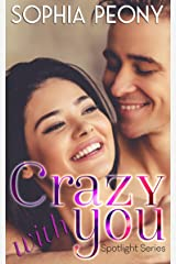 Crazy with You (Spotlight Book 2) Kindle Edition