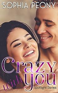 Crazy with You (Spotlight Book 2)