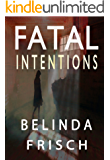 Fatal Intentions (Paramedic Anneliese Ashmore Mysteries Book 2)