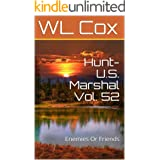Hunt-U.S. Marshal Vol. 52: Enemies Or Friends (Storm Warrior Book 53)
