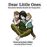 Dear Little Ones: A Book About Dissociative