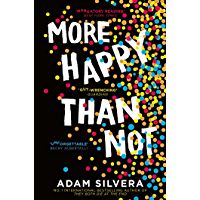 More Happy Than Not: The much-loved hit from the author of No.1 bestselling blockbuster THEY BOTH DIE AT THE END…