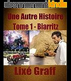 Une Autre Histoire (tome 1): Biarritz